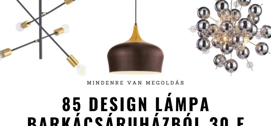 85 design lámpa 30 e alatt